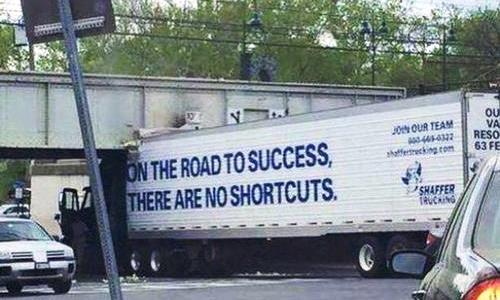 funny trucking pictures shaffer truck stuck under bridge on the road to success there are no shortcuts