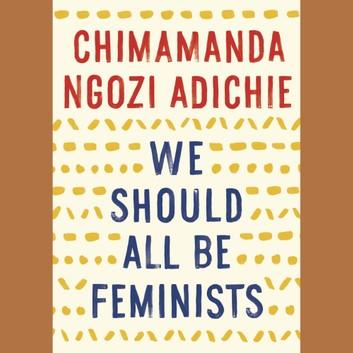 Cover image of Chimamanda Ngozi Adichie's 'We Should All Be Feminists'