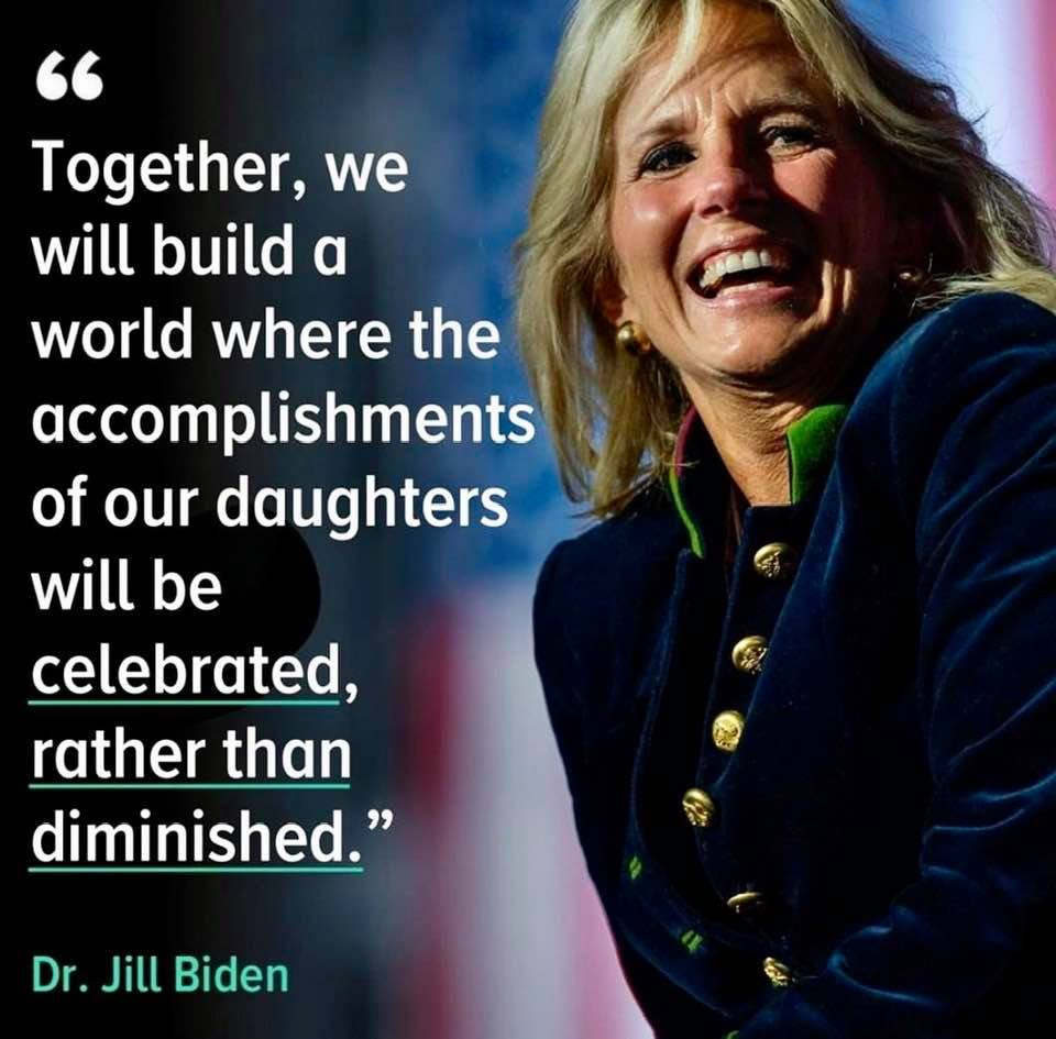 Meme: Our future First Lady, Dr. Jill Biden, stands up for women and girls