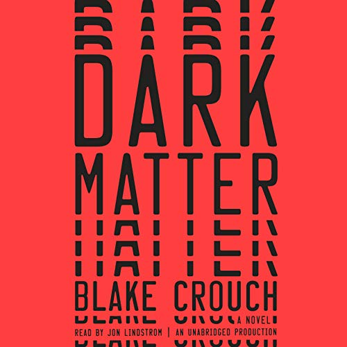 Cover image of 'Dark Matter,' a sci-fi novel by Blakd Crouch