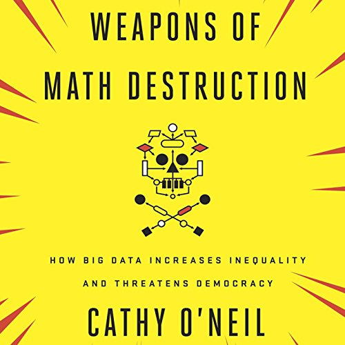 Cover image of Cathy O'Neil's 'Weapons of Math Destruction'