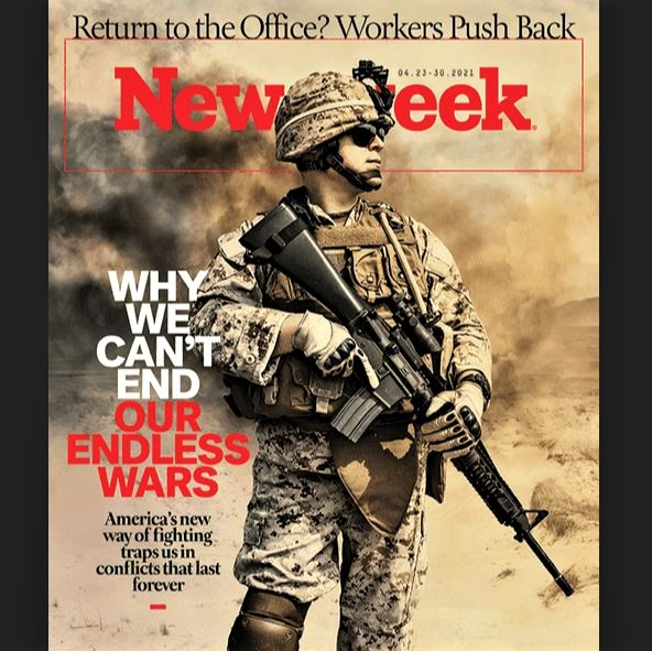 Cover of Newsweek magazine about why we can't end our endless wars