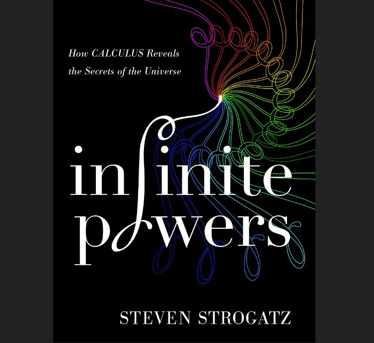 Cover image of Steven Strogatz's book, 'Infinite Powers: The Story of Calculus'