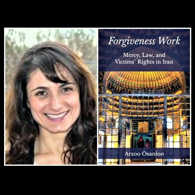 Dr. Arzoo Osanloo's award-winning book, 'Forgiveness Work: Mercy, Law, and Victims' Rights in Iran'